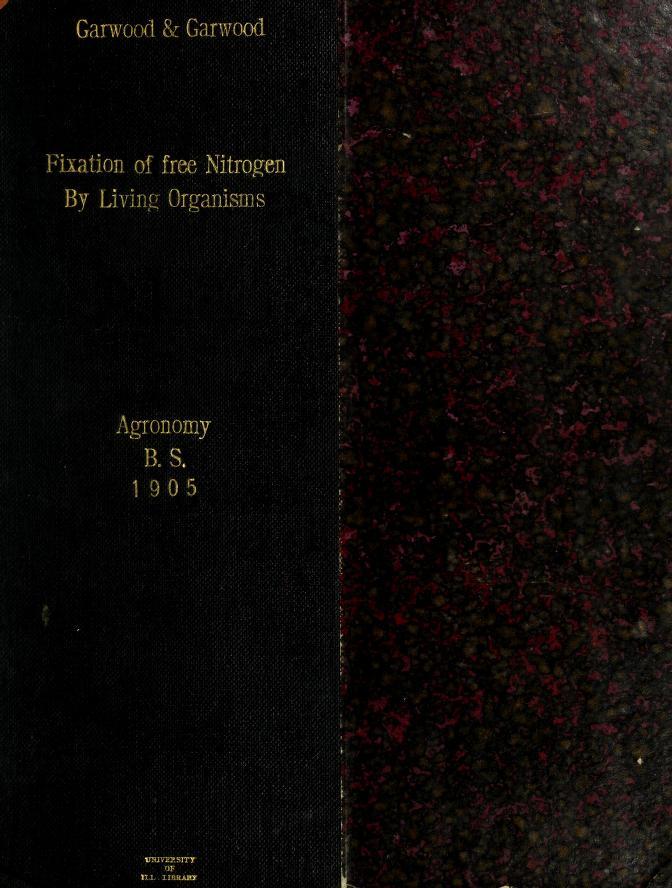 Herman E Garwood - The fixation of free nitrogen by living organisms