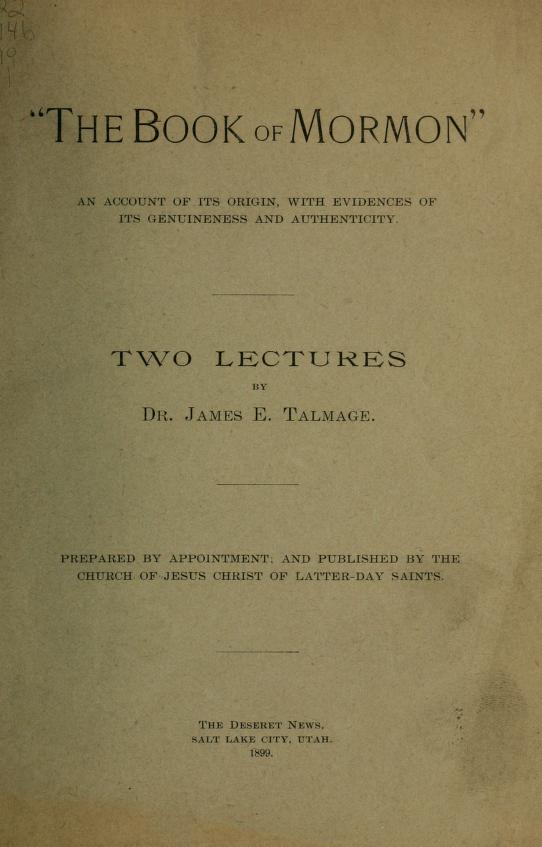 """James Edward, 1862-1933 Talmage - """"The Book of Mormon""""; an account of its origin, with evidences of its genuineness and authenticity"""