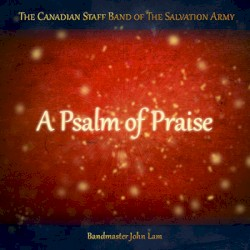 Canadian Staff Band - A Psalm of Praise