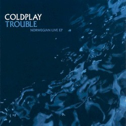 Trouble: Norwegian Live EP by Coldplay