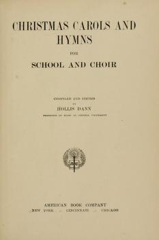 Christmas Carols And Hymns For School And Choir Dann Hollis 1861 1939 Com Free Download Borrow And Streaming Internet Archive