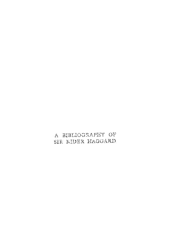 A bibliography of the writings of Sir Rider Haggard by George L. McKay
