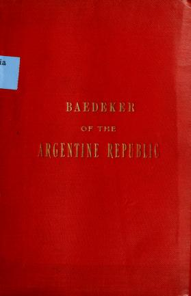 Cover of: Baedeker of the Argentine Republic | Alberto B. Martínez