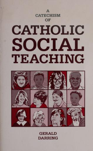 Cover of: A catechism of Catholic social teaching | Gerald Darring