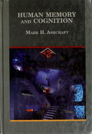 Cover of: Human memory and cognition by Mark H. Ashcraft