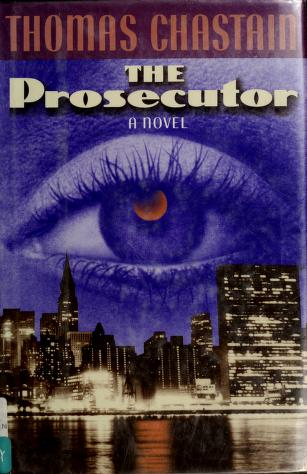Cover of: The prosecutor | Thomas Chastain