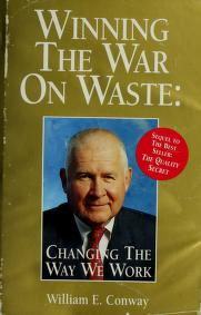 Cover of: Winning the war on waste by William E. Conway